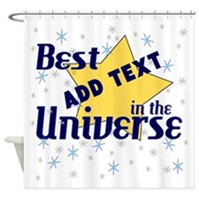 Best in the Universe Shower Curtain