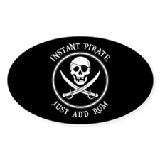 Instant Pirate - Just Add Rum! Bumper Stickers