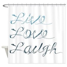 Live, love, laugh Shower Curtain