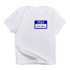 HELLO MY NAME IS... Infant T-Shirt