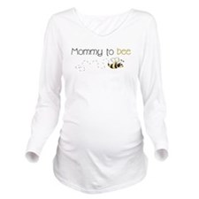 mommy to bee.png Long Sleeve Maternity T-Shirt