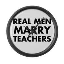 Real Men Marry Teachers Large Wall Clock