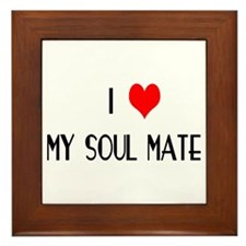 I LOVE MY SOUL MATE Framed Tile