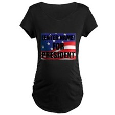 For President Personalize It! Maternity T-Shirt