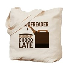 Proofreader Fueled By Chocolate Tote Bag