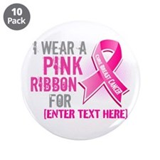 "Personalized Breast Cancer Custom 3.5"" Button (10"