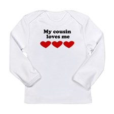 My Cousin Loves Me Long Sleeve T-Shirt