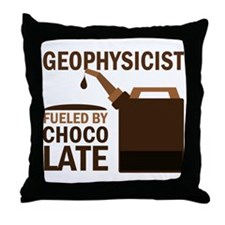 Geophysicist Fueled By Chocolate Throw Pillow