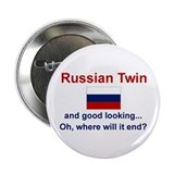 Russian Twins(Good Looking) Button