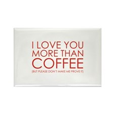 I love You More Than Coffee Rectangle Magnet