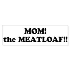 Meatloaf Bumper Bumper Sticker