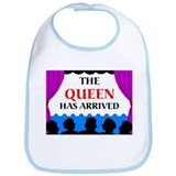 QUEEN HAS ARRIVED Bib
