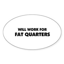 Will Work for Fat Quarters - Quilting Decal