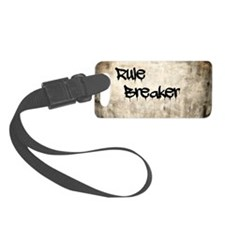 Rule Breaker Luggage Tag