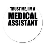 Trust Me, Im A Medical Assistant Round Car Magnet