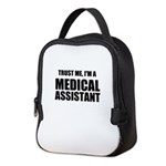 Trust Me, Im A Medical Assistant Neoprene Lunch Ba