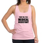 Trust Me, Im A Medical Assistant Racerback Tank To