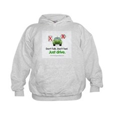 Don't Talk. Don't Text. Just Drive. Hoodie