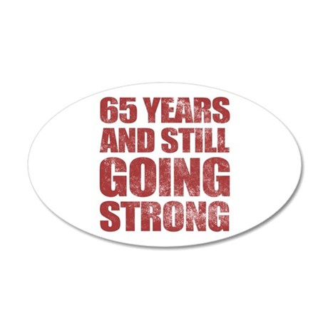65th Birthday Still Going Strong 20x12 Oval Wall D