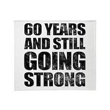 60th Birthday Still Going Strong Throw Blanket