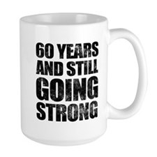60th Birthday Still Going Strong Mug