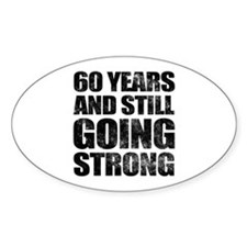 60th Birthday Still Going Strong Decal
