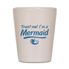 Trust Me Im A Mermaid Shot Glass