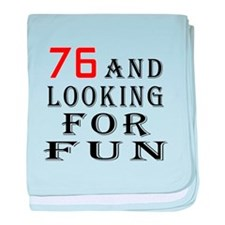 76 and looking for fun birthday designs baby blank