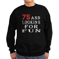 75 and looking for fun birthday designs Jumper Sweater