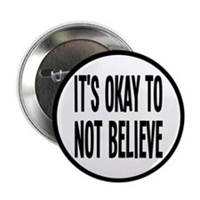 "It's Okay To Not Believe Atheist 2.25"" Button (10"