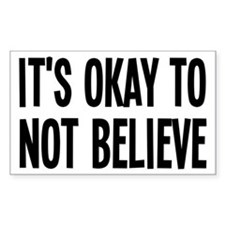 It's Okay To Not Believe Atheist Decal