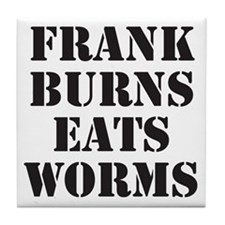 Frank Burns Eats Worms Tile Coaster