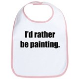 I'd Rather Be Painting Bib