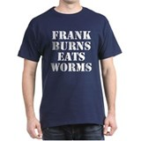 Frank Burns Eats Worms Dark Red T-Shirt