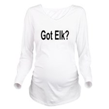 Got Elk? Long Sleeve Maternity T-Shirt