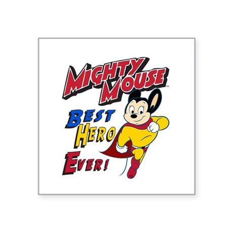 "Mighty Mouse Best Hero Square Sticker 3"" x 3"""