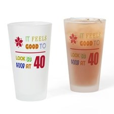 Funny 40th Birthday (Feels Good) Drinking Glass