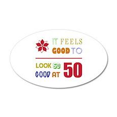 Funny 50th Birthday (Feels Good) 35x21 Oval Wall D