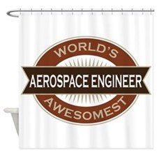 Aerospace Engineer (Awesome) Shower Curtain