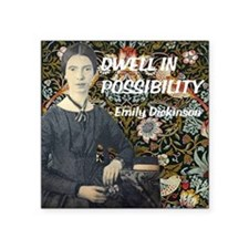 "Dwell in Possibility Square Sticker 3"" x 3"""