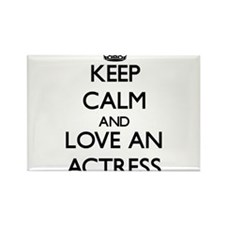 Keep Calm and Love an Actress Magnets