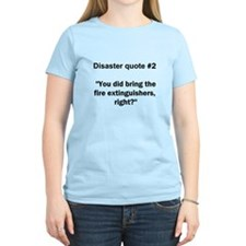 Disaster quote #2 - T-Shirt