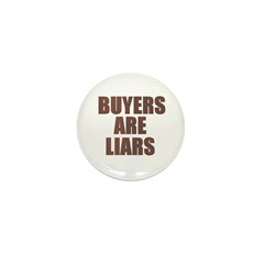 Buyers are Liars Mini Button (10 pack)