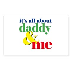 all about daddy and me Rectangle Sticker