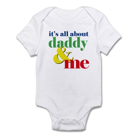 all about daddy and me Infant Bodysuit
