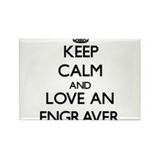 Keep Calm and Love an Engraver Magnets