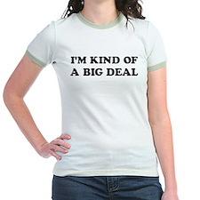 I'm Kind Of A Big Deal Funny T