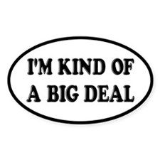 I'm Kind Of A Big Deal Funny Decal