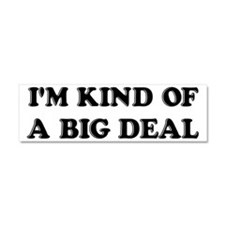 I'm Kind Of A Big Deal Funny Car Magnet 10 x 3