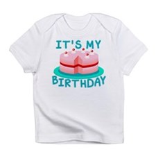 Its My Birthday Cake Infant T-Shirt